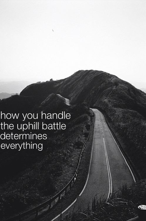 Uphill Battle Quote 3 Picture Quote #1