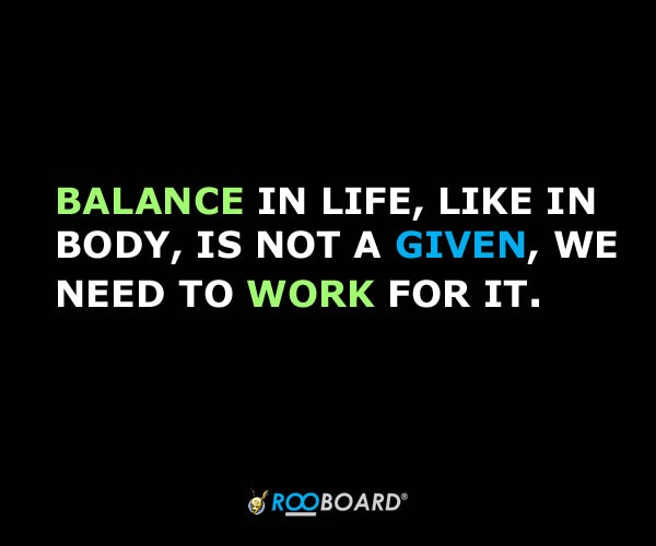 Balance Quote 7 Picture Quote #1