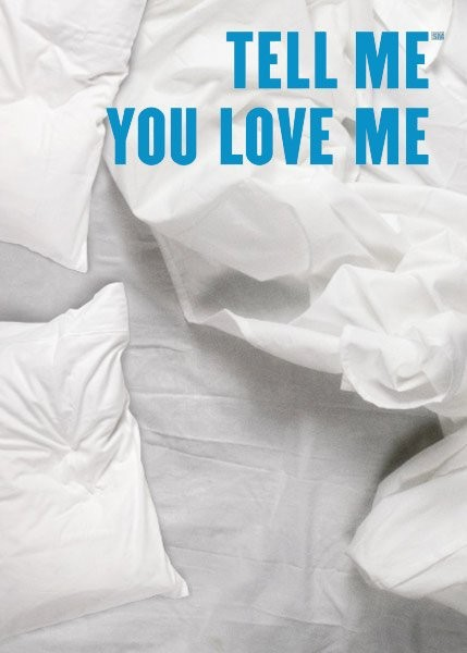Tell Me You Love Me Quote 1 Picture Quote #1