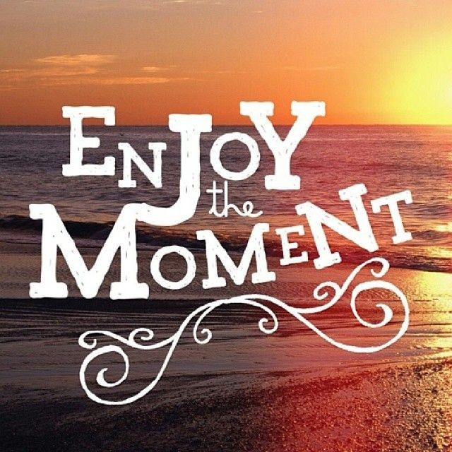 Enjoying Happy Moments Quote 1 Picture Quote #1