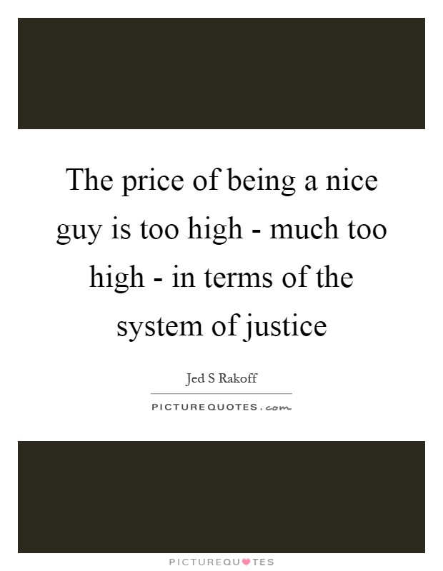 Being Too Nice Quotes & Sayings | Being Too Nice Picture Quotes