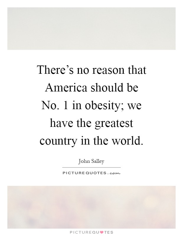 the reasons why america is the greatest country in the world John hawkins' piece on why america is the greatest nation in history is  name  one country that has done as much for the world as the united.