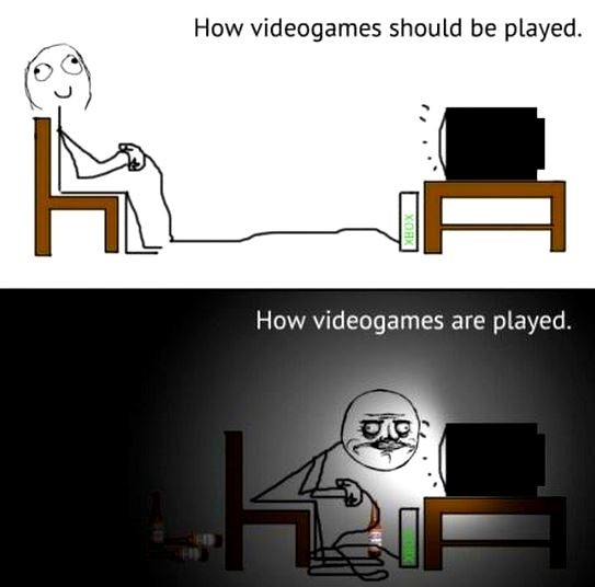 How video games should be played. How video games are played Picture Quote #1