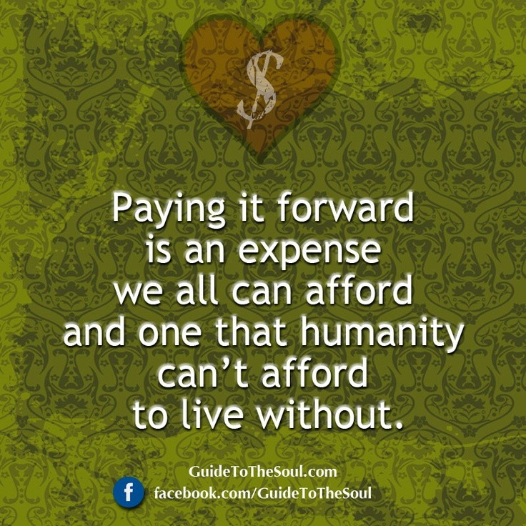 Pay It Forward Quote 4 Picture Quote #1
