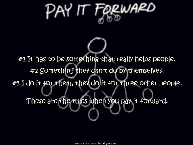 Pay It Forward Quote 12 Picture Quote #1
