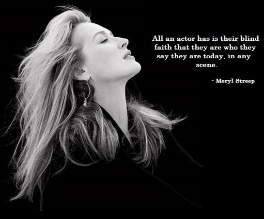 Meryl Streep On Acting Quote 4 Picture Quote #1