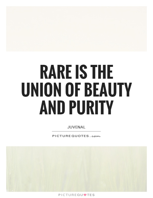Rare is the union of beauty and purity Picture Quote #1