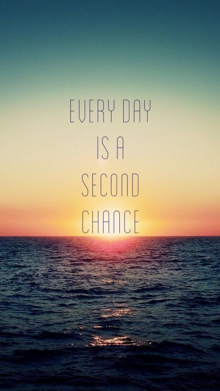 Every day is a second chance Picture Quote #1