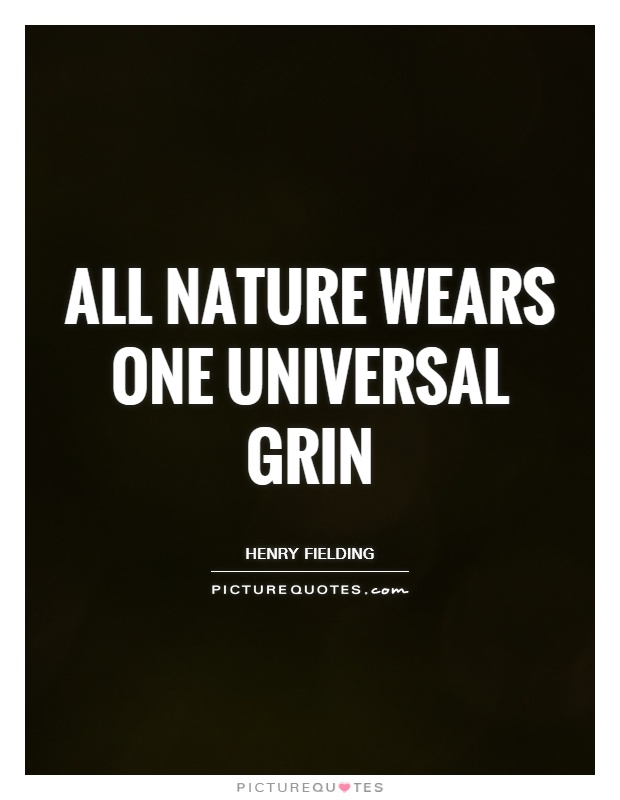 All nature wears one universal grin Picture Quote #1