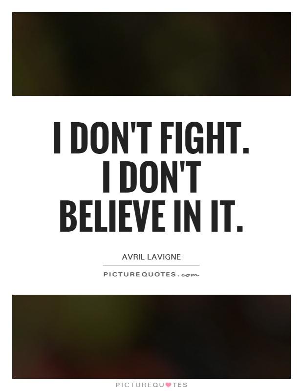 Don't Believe Quotes Avril Lavigne Quotes