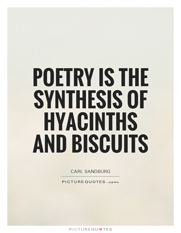 Poetry is the synthesis of hyacinths and biscuits Picture Quote #1