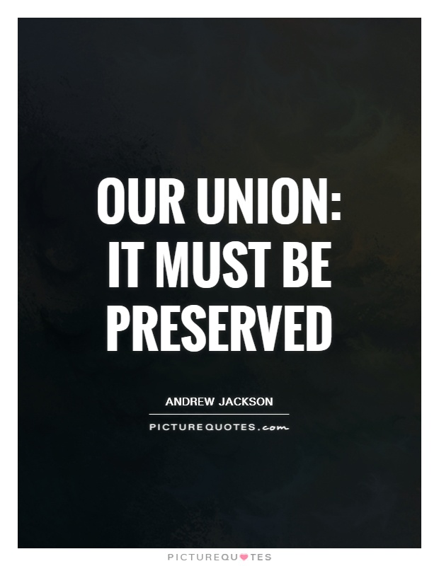 Our Union: It must be preserved Picture Quote #1