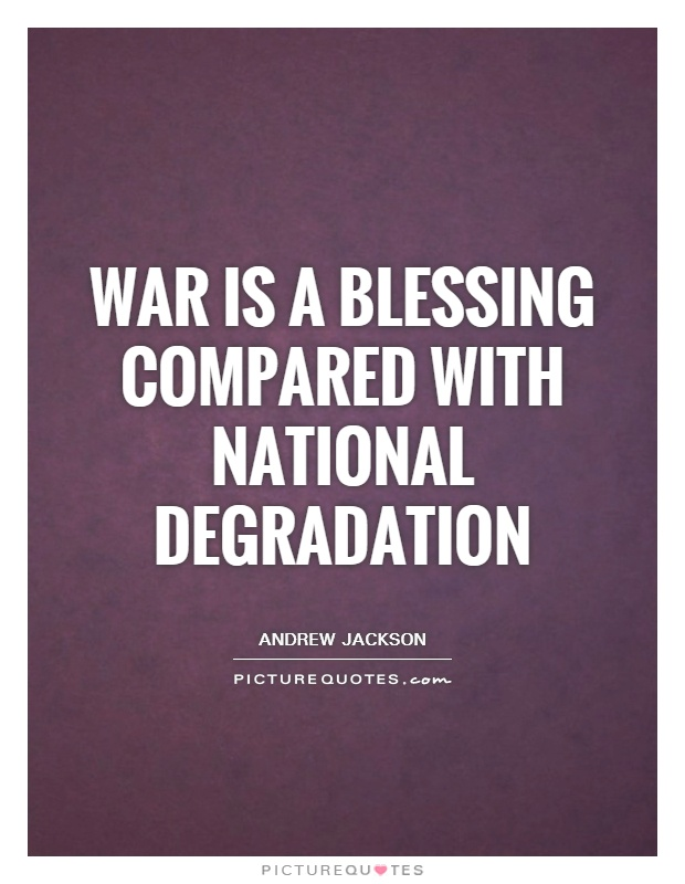 War is a blessing compared with national degradation Picture Quote #1
