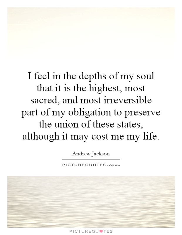 I feel in the depths of my soul that it is the highest, most sacred, and most irreversible part of my obligation to preserve the union of these states, although it may cost me my life Picture Quote #1