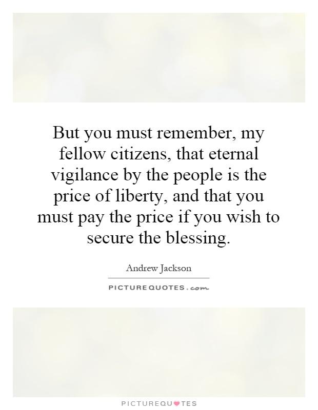 "essay on eternal vigilance is the price of liberty Don't tread on me   eternal vigilance   1 oz copper round ""eternal vigilance is the price of liberty,"" meaning the eternal vigilance 1 oz copper round."