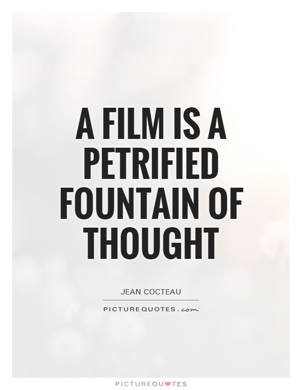 A film is a petrified fountain of thought Picture Quote #1