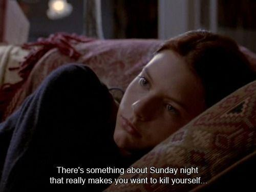 There's something about Sunday night that really makes you want to kill yourself Picture Quote #1