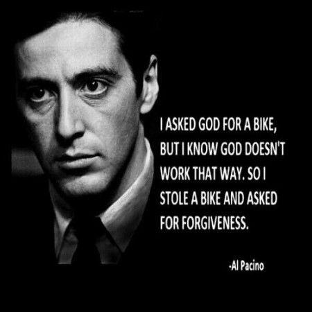 I asked God for a bike, but I know God doesn't work that way. So I stole a bike and asked for forgiveness Picture Quote #1