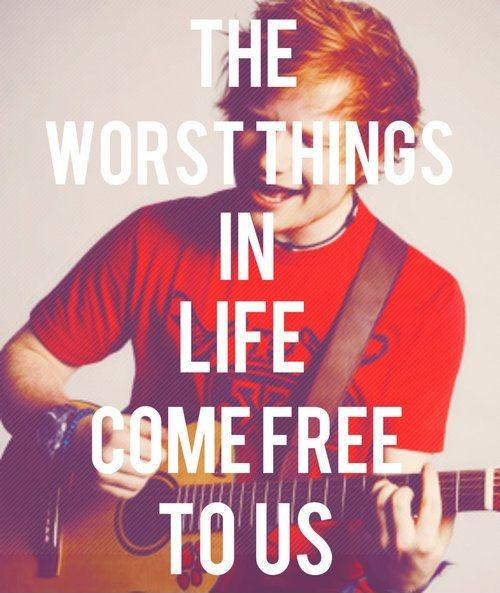 The worst things in life come free to us Picture Quote #1