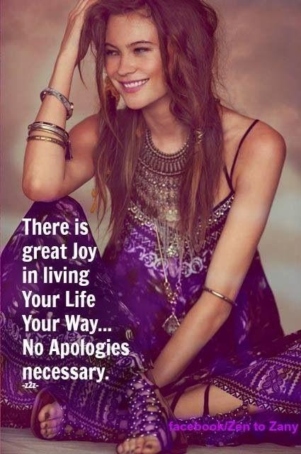there-is-a-great-joy-in-living-your-life-your-way-no-apologies-necessary-quote-1.jpg