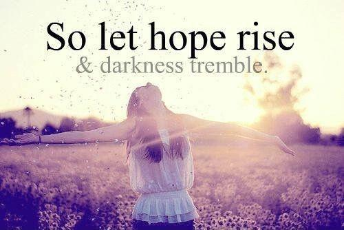 So let hope rise and darkness tremble Picture Quote #1