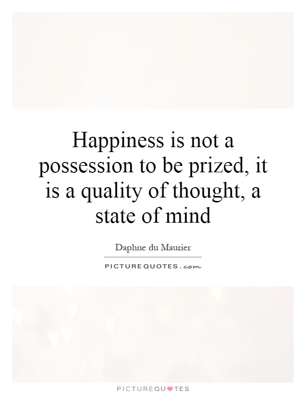 happiness is a pursued state of mind The power of exclusivity.