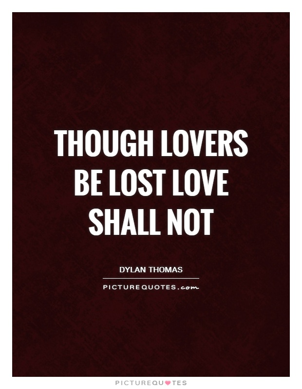 Though lovers be lost love shall not Picture Quote #1