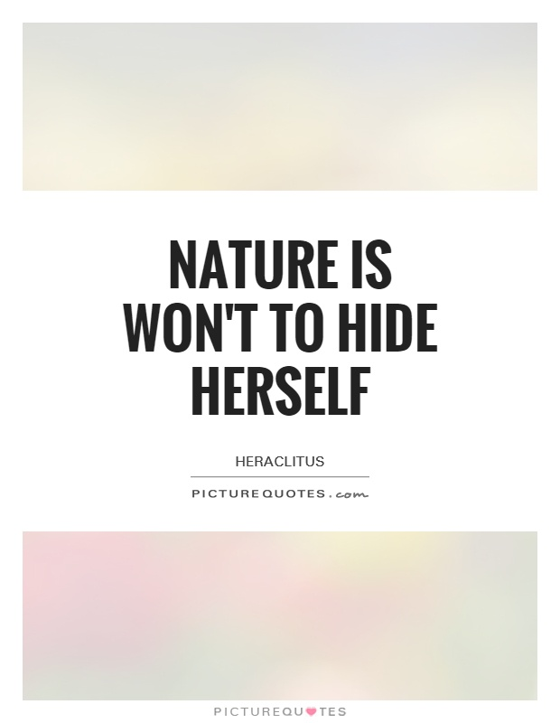 Nature is won't to hide herself Picture Quote #1