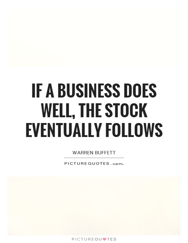 If a business does well, the stock eventually follows Picture Quote #1