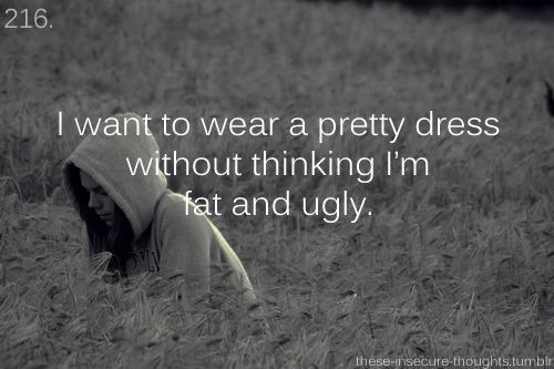 Feeling Fat And Ugly Quote 1 Picture Quote #1