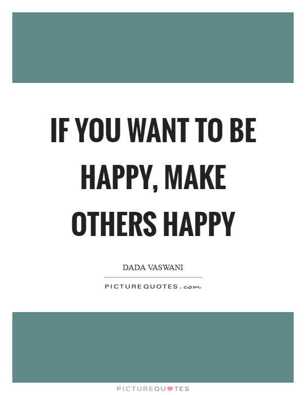 If you want to be happy, make others happy Picture Quote #1