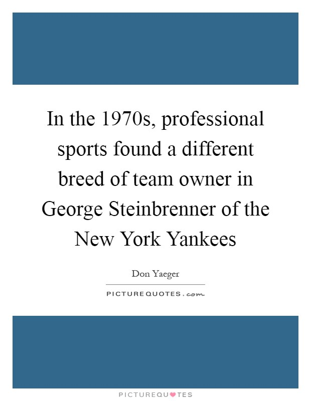 George steinbrenner the greatest owner in