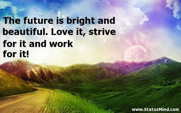 Bright Future Quote 8 Picture Quote #1