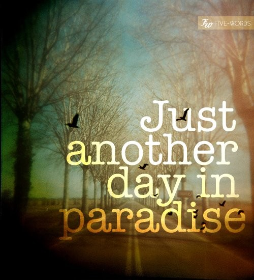 Paradise Quote 7 Picture Quote #1