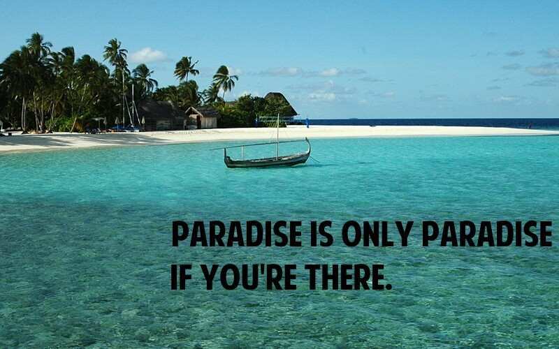 Paradise Quote 8 Picture Quote #1