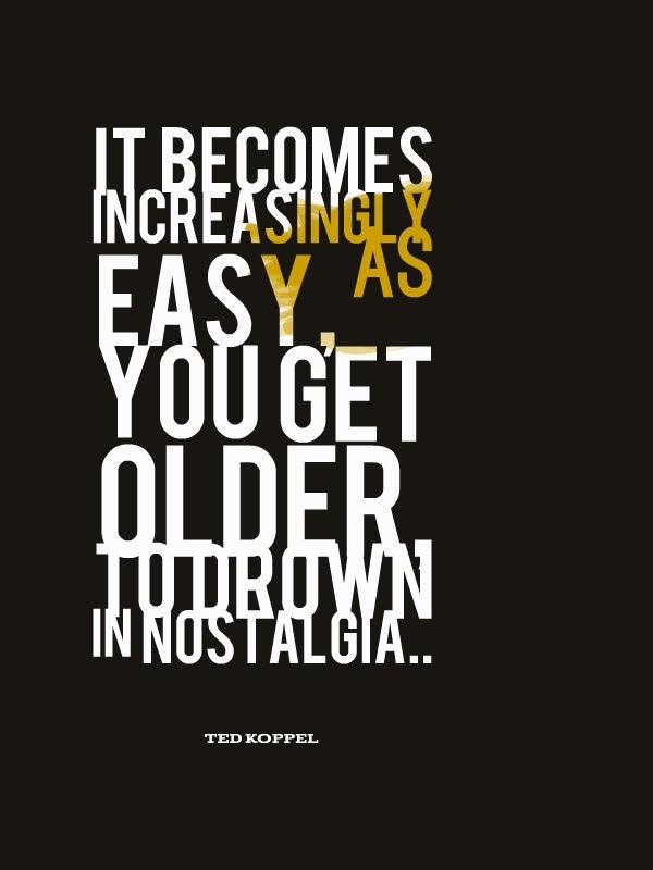Nostalgia Quote 5 Picture Quote #1