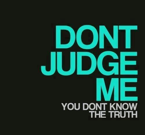 Dont Judge Me Quote 2 Picture Quote #1