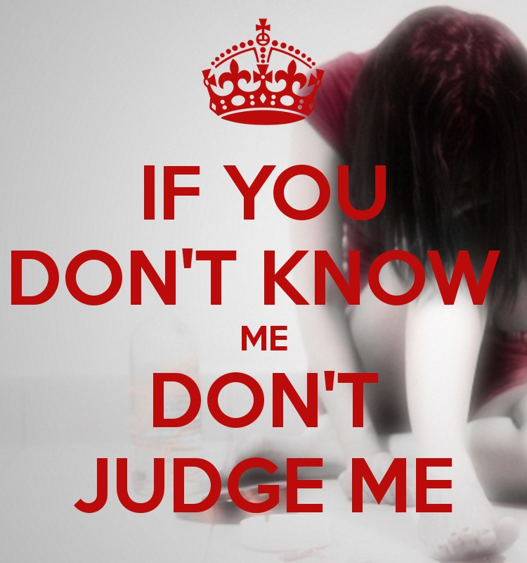 If You Dont Know Me Dont Judge Me Quote 1 Picture Quote #1
