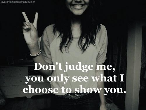 Dont Judge Me Quote 3 Picture Quote #1