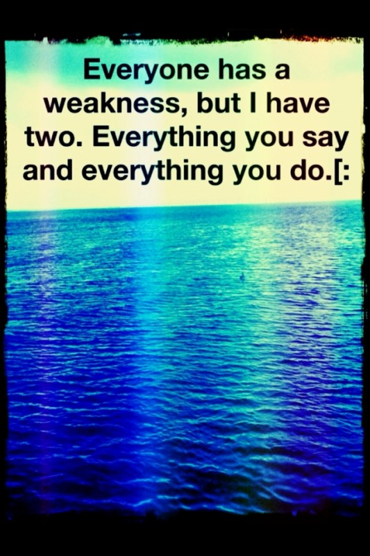 You Are My Weakness Quote 1 Picture Quote #1