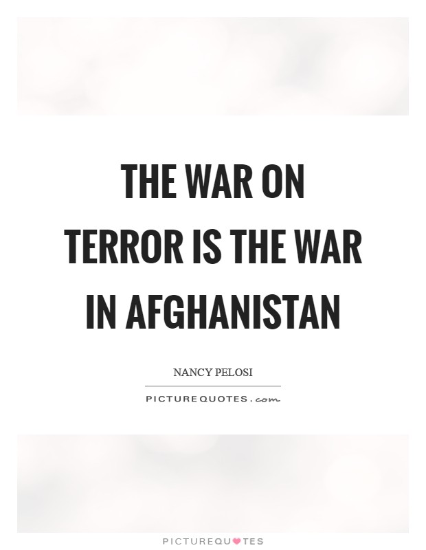 The war on terror is the war in Afghanistan Picture Quote #1