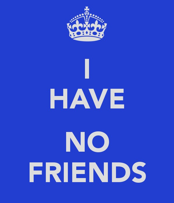 No Friends Quotes No Friends Sayings No Friends Picture Quotes