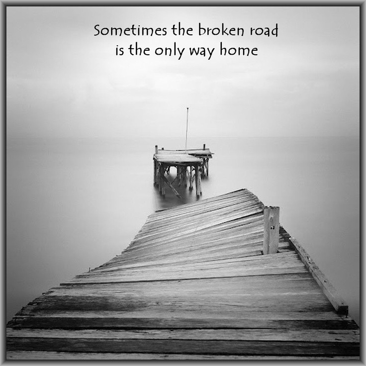 Broken Road Quote 1 Picture Quote #1