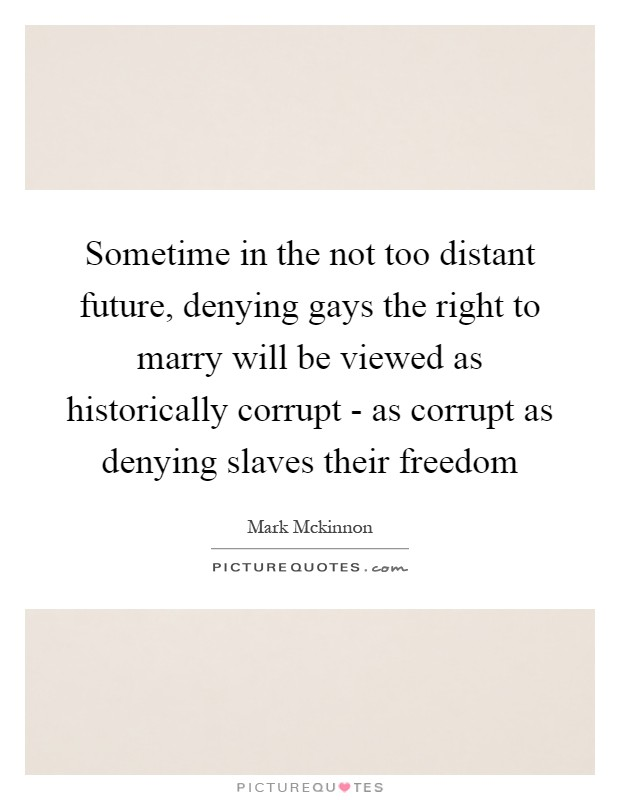 homosexuals and the right to marry The plaintiffs said they have a fundamental right to marry and to be treated as opposite-sex couples are, adding that bans they challenged demeaned their dignity, imposed countless practical .