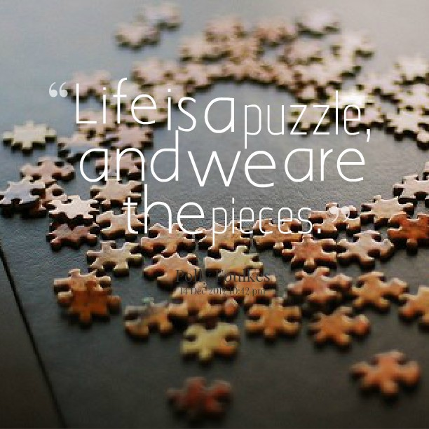 Quote Life Is Like A Puzzle 1 Picture Quote #1