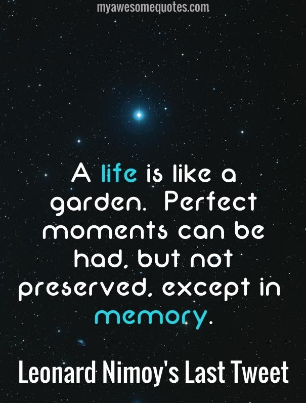 Leonard Nimoy A Life Is Like A Garden Quote 1 Picture Quote #1