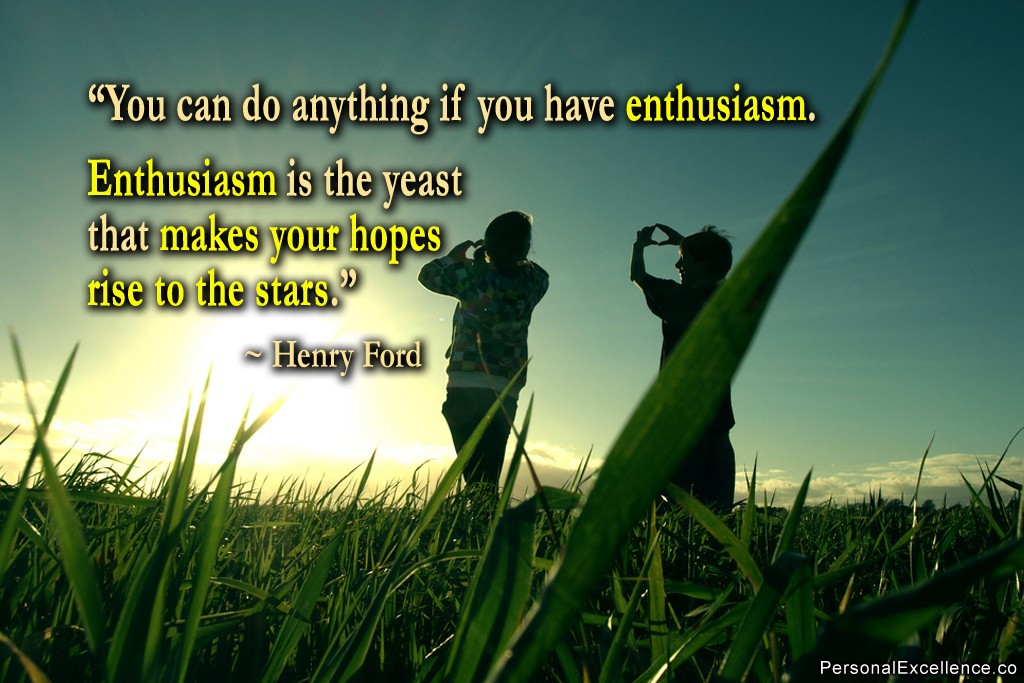Enthusiasm Quote 2 Picture Quote #1