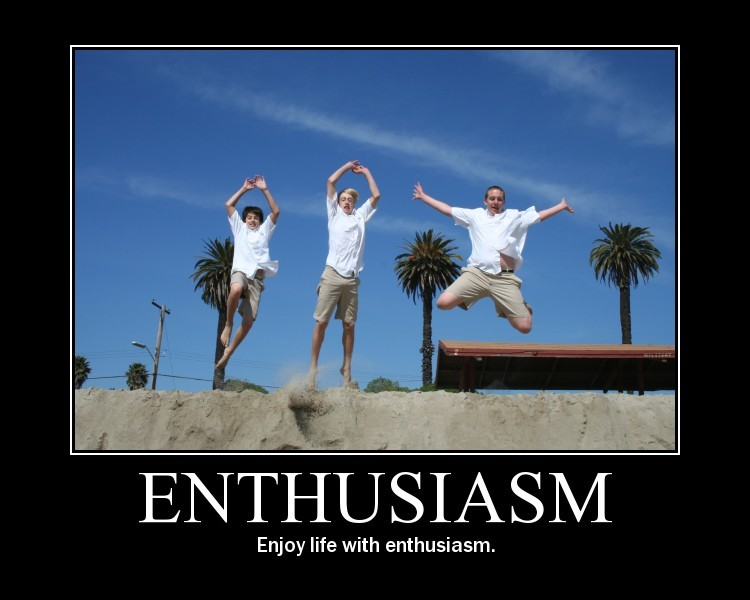 Enthusiasm Quote 6 Picture Quote #1