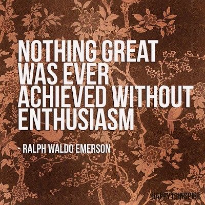 Enthusiasm Quote 7 Picture Quote #1