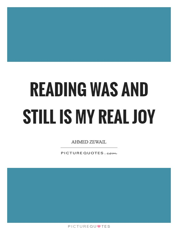 Reading was and still is my real joy Picture Quote #1
